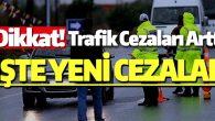 Trafik cezaları arttı, işte yeni cezalar