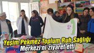 Yeşim Pekmez Toplum Ruh Sağlığı Merkezi'ni ziyaret etti
