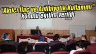 'Akılcı İlaç ve Antibiyotik Kullanımı' anlatıldı