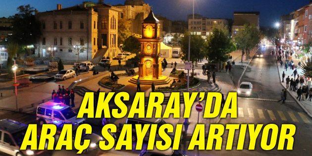 Aksaray'da trafiğe kayıtlı araç sayısı 115 bin 519 oldu