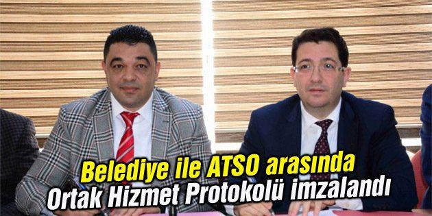 Belediye ile ATSO arasında Ortak Hizmet Protokolü imzalandı