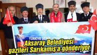 Aksaray Belediyesi gazileri Sarıkamış'a gönderiyor