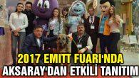 EMITT Fuarı'nda Aksaray'dan etkili tanıtım