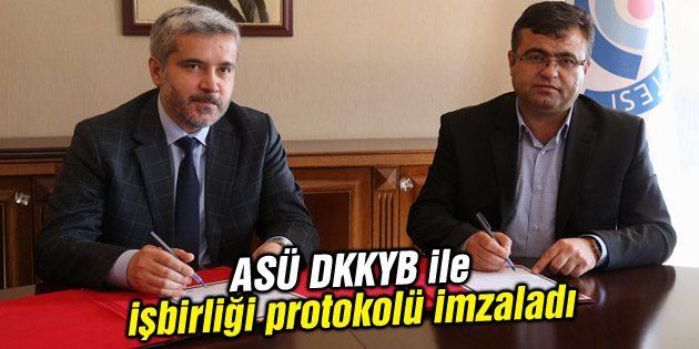 ASÜ DKKYB ile işbirliği protokolü imzaladı