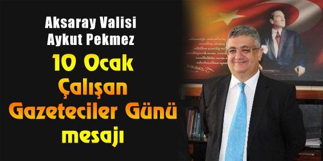 Vali Aykut Pekmez'in 10 Ocak Çalışan Gazeteciler Günü mesajı
