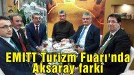 EMITT Turizm Fuarı'nda Aksaray farkı