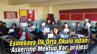 Eşmekaya İlk/Orta Okulu 'Askerime Mektup Var' projesi