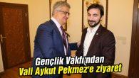 Gençlik Vakfı'ndan Vali Aykut Pekmez'e ziyaret