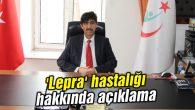 Mahmut Arık'tan 'Lepra' hastalığı hakkında açıklama