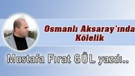 Osmanlı Aksaray'ında Kölelik