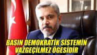 Rektor Şahin: Basın demokratik sistemin vazgeçilmez ögesidir