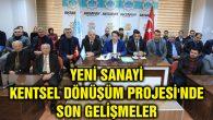 Yeni Sanayi Kentsel Dönüşüm Projesi'nde son gelişmeler