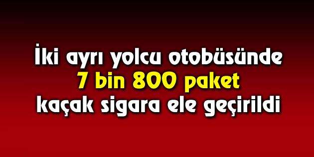 7 bin 800 paket kaçak sigara ele geçirildi