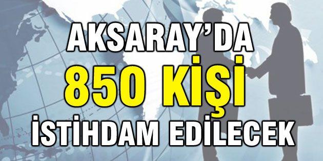 Aksaray'da TYP kapsamında 850 kişi işe alınacak