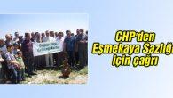 CHP'den Eşmekaya Sazlığı için çağrı