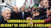 Cumhurbaşkanı Erdoğan, Aksaray'da coşkuyla karşılandı