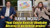 Milletvekili İlknur İnceöz Aksaray Belediyesini ziyaret etti