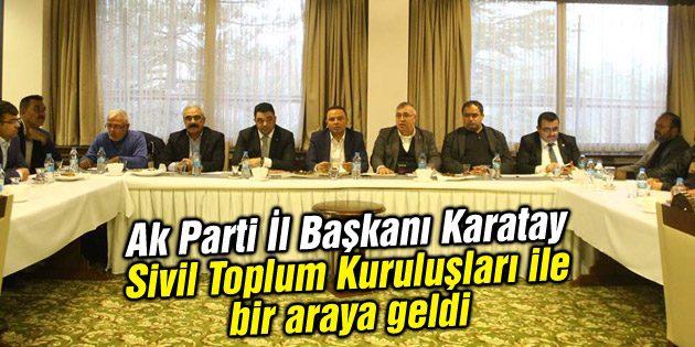 Ak Parti İl Başkanı Karatay Sivil Toplum Kuruluşları ile bir araya geldi
