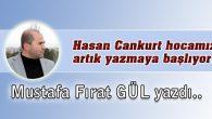 Hasan Cankurt hocamız artık yazmaya başlıyor!