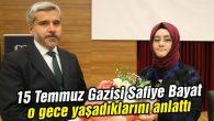 15 Temmuz Gazisi Safiye Bayat, o gece yaşadıklarını anlattı