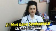Down Sendromu: Sen olmazsan bir eksiğiz