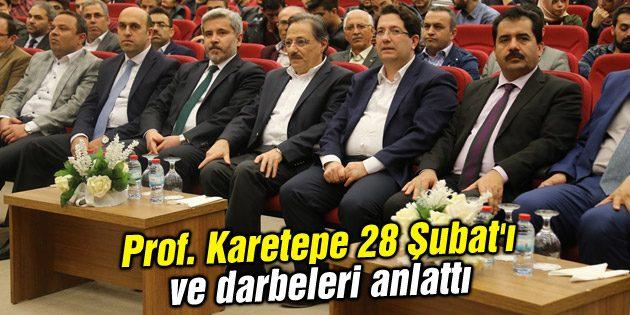 Prof. Karetepe 28 Şubat'ı ve darbeleri anlattı