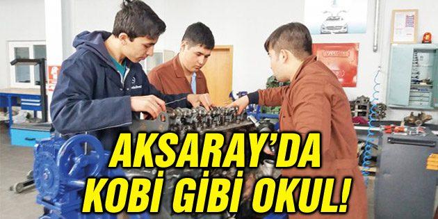 Aksaray'da KOBİ gibi okul!