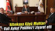 Altınkaya Köyü Muhtarı Vali Aykut Pekmez'i ziyaret etti