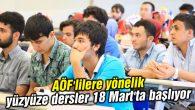 AÖF'lilere yönelik yüzyüze dersler 18 Mart'ta başlıyor