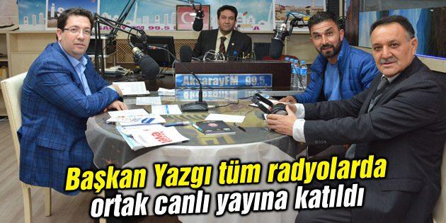Başkan Yazgı tüm radyolarda ortak canlı yayına katıldı
