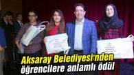 Aksaray Belediyesi'nden öğrencilere anlamlı ödül