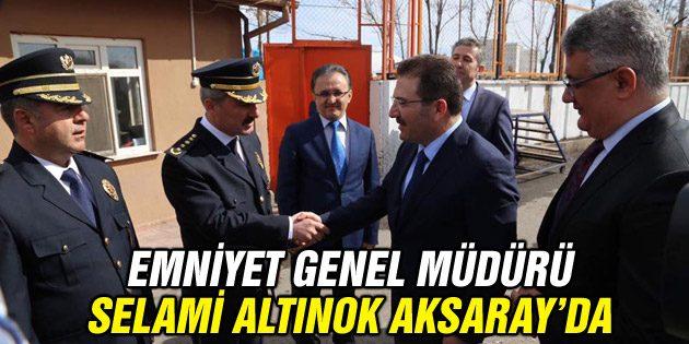 Emniyet Genel Müdürü Selami Altınok Aksaray'da
