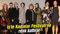 İş'te Kadınlar Festivali'ne renk kattılar
