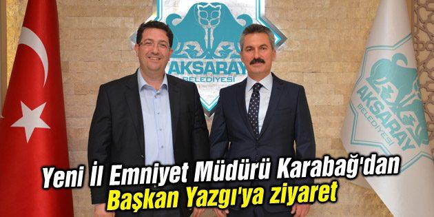 Yeni İl Emniyet Müdürü Karabağ'dan Başkan Yazgı'ya ziyaret