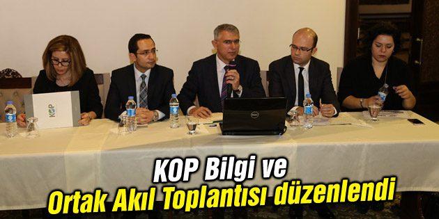 KOP Bilgi ve Ortak Akıl Toplantısı düzenlendi