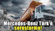Mercedes-Benz Türk'e soruşturma!