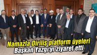 Namazla Diriliş platform üyeleri Başkan Yazgı'yı ziyaret etti