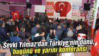 Şevki Yılmaz'dan Türkiye'nin dünü, bugünü ve yarını konferansı