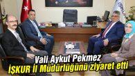 Vali Aykut Pekmez İŞKUR İl Müdürlüğünü ziyaret etti