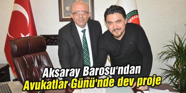 Aksaray Barosu'ndan 5 Nisan Avukatlar Günü'nde dev proje