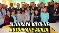 Altınkaya Köyü'ne Kütüphane açıldı