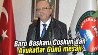 Baro Başkanı Coşkun'un 5 Nisan Avukatlar Günü mesajı