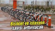 Bisiklet ve istasyon sayısı arttırılacak