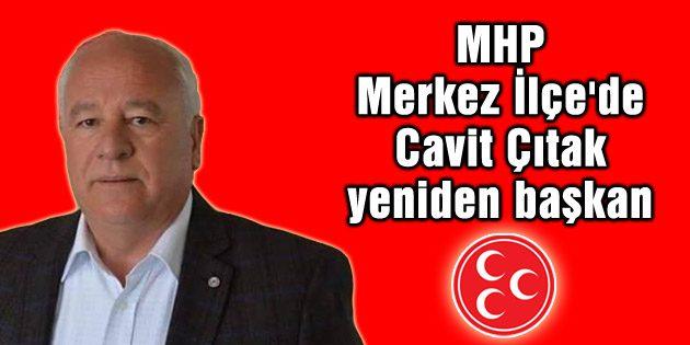MHP Merkez İlçe'de Cavit Çıtak yeniden başkan