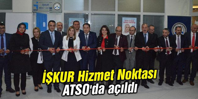 Iskur: İŞKUR Hizmet Noktası ATSO'da Açıldı