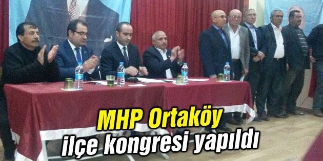 MHP Ortaköy ilçe kongresi yapıldı