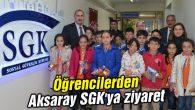 Öğrencilerden Aksaray SGK'ya ziyaret