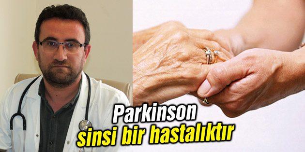 Parkinson sinsi bir hastalıktır
