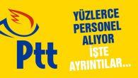 PTT bin 750 personel alıyor! İşte ayrıntılar