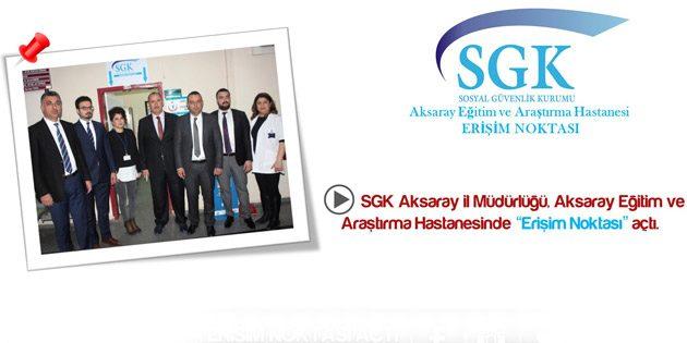 Aksaray SGK, AEAH'da Erişim Noktası açtı